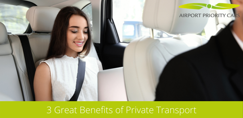 3 Great Benefits of Private Transport